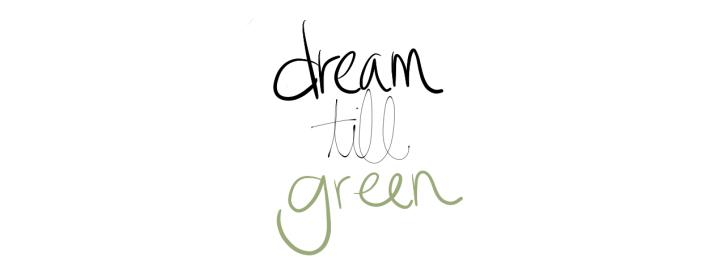 dreamtilgreen